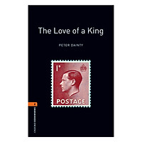 Oxford Bookworms Library (3 Ed.) 2: The Love of a King