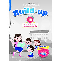 Build-up 1B Phát triển vốn từ vựng, cấu trúc câu, kĩ năng viết (Phiên bản không đáp án) (Theo bộ sách Tiếng Anh 1)