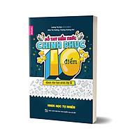 Sổ tay kiến thức chinh phục điểm 10 dành cho học sinh lớp 12 - Khoa học tự nhiên - Cuốn 3 môn Lí, Hóa, Sinh
