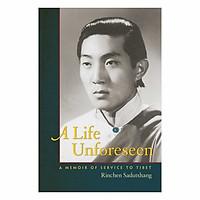 A Life Unseen: A Memoir Of Service To Tibet