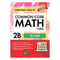 Chinh Phục Toán Mỹ - Common Core Math (Tập 2B)