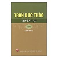 Trần Đức Thảo Tuyển Tập Tập 1 (1946-1956)