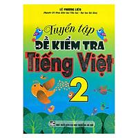 Tuyển Tập Đề Kiểm Tra Tiếng Việt 2