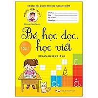 Khởi đầu cho bé vào lớp 1 - Bé học đọc và học viết - Tập 1