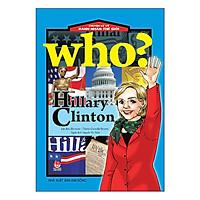 Who? Chuyện Kể Về Danh Nhân Thế Giới: Hillary Clinton (Tái Bản 2019)