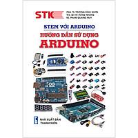 Stem Với Arduino.Hướng Dẫn Sử Dụng Arduino