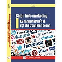 Chiến lược marketing –kỹ năng phát triển và đột phá trong kinh doanh
