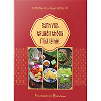Bánh Việt Truyền Thống Mùa Lễ Hội (Bìa Cứng)