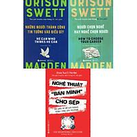 """Bộ 3 Cuốn Sách Của Orison Swett Marden - Tác Giả Truyền Cảm Hứng Số 1 Thế Giới ( Nghệ Thuật """"Bán Mình"""" Cho Sếp + Người Chọn Nghề Hay Nghề Chọn Người + Những Người Thành Công Tin Tưởng Vào Điều Gì? ) Quà Tặng: Cây Viết Galaxy"""