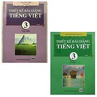 Combo Thiết Kế Bài Giảng Tiếng Việt 3 (tập 1 và tập 2)