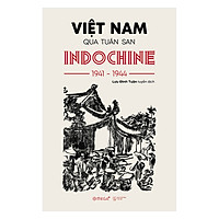 Việt Nam Qua Tuần San INDOCHINE 1941-1944