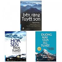 Combo 3 cuốn: Bên Rặng Tuyết Sơn, Hoa Sen Trên Tuyết, Đường Mây Qua Xứ Tuyết