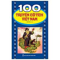 100 Truyện Cổ Tích Việt Nam (Tái Bản 2019)