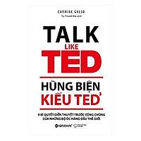 Hùng Biện Kiểu TED 3 – 9 Bí Quyết Diễn Thuyết Trước Công Chúng Của Những Bộ Óc Hàng Đầu Thế Giới (Tặng kèm bookmark Happy Life)