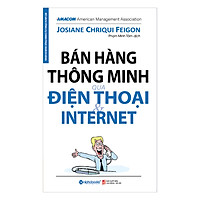 Bán Hàng Thông Minh Qua Điện Thoại Và Internet (Tái Bản 2017)