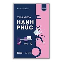 CHÌA KHÓA HẠNH PHÚC - Nguyễn Anh Dũng