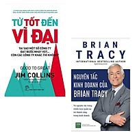 Combo Nguyên Tắc Kinh Doanh Của Brian Tracy + Từ Tốt Đến Vĩ Đại