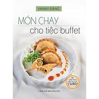 Sách - 30 Công Thức Nấu Ăn Của Yanny - Món Chay Cho Tiệc Buffet (YANNY ĐẶNG)