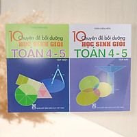 Sách 10 chuyên đề bồi dưỡng học sinh giỏi Toán lớp 4-5 ( tập 1+2 )