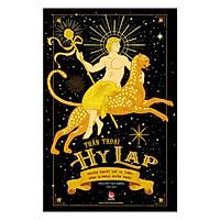 Thần Thoại Hy Lạp - Tập 1 - Truyền Thuyết Các Vị Thần: Đỉnh Olympus Huyền Thoại