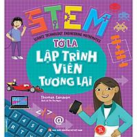 STEM - Tớ Là Lập Trình Viên Tương Lai