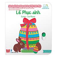 Sách Tương Tác - Sách Chuyển Động Thông Minh Đa Ngữ Việt - Anh - Pháp: Lễ Phục Sinh – Easter – Les Pâques