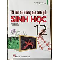 Tài liệu bồi dưỡng học sinh giỏi sinh học 12 tập 1