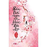 Sách - Bên trời ngân mãi khúc đào hoa (tặng kèm bookmark thiết kế)