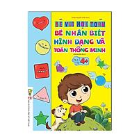Sách - Bé Học Hình Dạng Và Toán Thông Minh - Dành Cho Bé 4 - 6 Tuổi