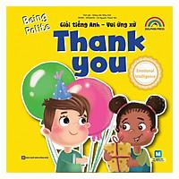 Giỏi Tiếng Anh - Vui Ứng Xử - Thank You