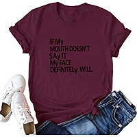 Summer Women If My Mounth Doesn'T Say It My Face Definitely Will T-Shirt Letters Print O Neck Short Sleeve Top