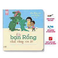 Sách Kỹ Năng - Khi Bạn Rồng Chơi Cùng Em Bé - Sách Học Cách Ứng Xử Cho Bé ( 3-6 Tuổi )