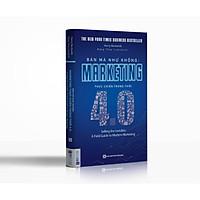 Bán mà như không: Marketing thực chiến trong thời 4.0 (TẶNG Kèm Bút Phản Quang LH)