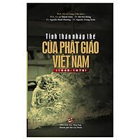 Tinh Thần Nhập Thế Của Phật Giáo Việt Nam (1945 - 1975)