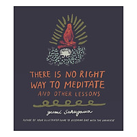There Is No Right Way To Meditate: