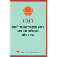 Sách Luật Thuế Tài Nguyên Năm 2009 Sửa Đổi Bổ Sung Năm 2014