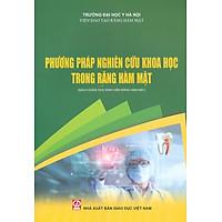Phương Pháp Nghiên Cứu Khoa Học Trong Răng Hàm Mặt (Sách dùng cho sinh viên Răng hàm mặt)