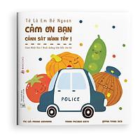 Sách ehon - Cảm ơn bạn cảnh sát hành tây - dành cho trẻ từ 2 tuổi