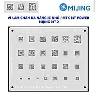 VĨ LÀM CHÂN ĐA NĂNG IC NHỎ MTK / IC MTK MT Power / MIJING MT-2