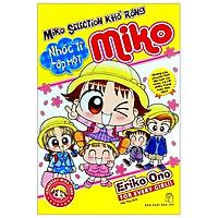 Miko Selection Khổ Rộng - Miko Nhóc Tì Lớp 1 (Tái Bản 2020)