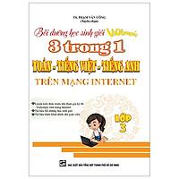Bồi Dưỡng Học Sinh Giỏi Violympic 3 Trong 1: Toán - Tiếng Việt - Tiếng Anh Trên Mạng Internet (Lớp 3)