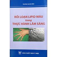 Rối loạn LIPID máu trong thực hành Lâm sàng (Sách in mầu - 100% couche)