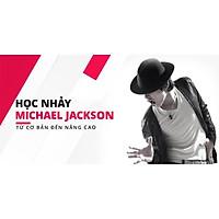 Khóa học PHONG CÁCH SỐNG- Học nhảy Michael Jackson - Từ cơ bản đến nâng cao UNICA.VN