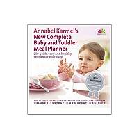 Annabel Karmel's New Complete Baby & Toddler Meal Planner: 200 Quick, Easy and Healthy Recipes for Your Baby