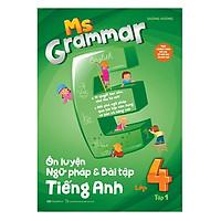 Ms Grammar Ôn Luyện Ngữ Pháp Và Bài Tập Tiếng Anh Lớp 4 Tập 1