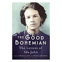 The Good Bohemian The Letters Of Ida John