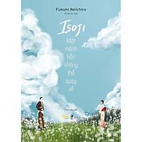Sách - Isoji Một Mảnh Hồn Không Thể Quay Về (tặng kèm bookmark)
