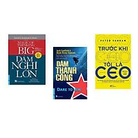 Combo 3 cuốn sách: Dám Nghĩ Lớn + Dám Thành Công + Trước khi tôi là CEO