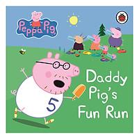 Peppa Pig: Daddy Pig's Fun Run: My First Storybook