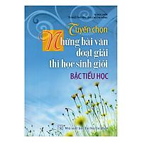 Tuyển Chọn Những Bài Văn Đoạt Giải Thi Học Sinh Giỏi Bậc Tiểu Học